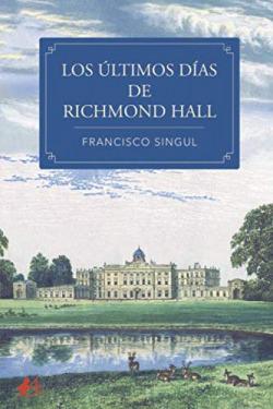 LOS ÚLTIMOS DÍAS DE RICHMOND HALL