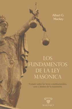 Los fundamentos de la ley masónica