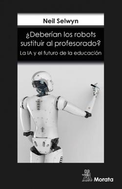 ¿Deberían los robots sustituir al profesorado?La IA y el futuro d