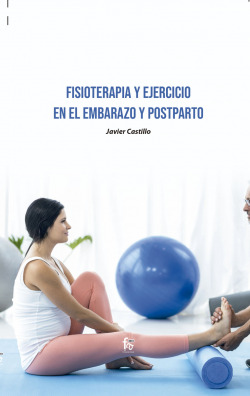 FISIOTERAPIA Y EJERCICIO EN EL EMBARAZO Y POSTPARTO