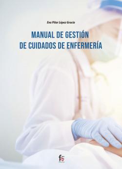 MANUAL DE GESTIÓN DE CUIDADOS DE ENFERMERÍA
