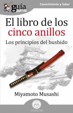 EL LIBRO DE LOS CINCO ANILLOS (LOS PRINCIPIOS DEL BUSHIDO)