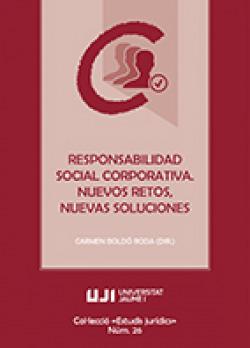Responsabilidad social corporativa. Nuevos retos, nuevas soluciones.
