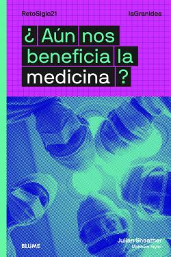 LaGranIdea. ¿Aún nos beneficia la medicina?
