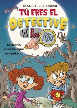 Tú eres el detective con Los Buscapistas 1. Misterio en bosque encantado (Tú eres el detective con Los Buscapistas 1)