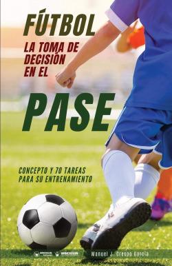 Fútbol la toma de decisión en el pase