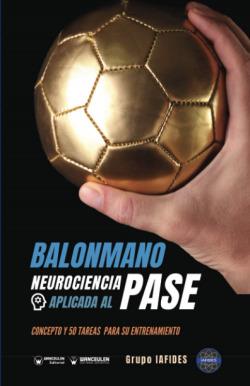 Balonmano. Neurociencia aplicada al lanzamiento al pase