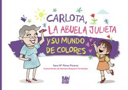 Carlota, la abuela Julieta y su mundo de colores
