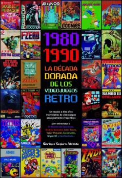 1980-1990 LA DÉCADA DORADA DE LOS VIDEOJUEGOS RETRO