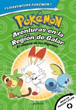 Pokémon. Aventuras en la Región Galar. El choque de los Gigamax + Aventuras en la Región Alola. El combate por el crista (FlipAventura Pokémon)