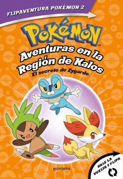 Pokémon. Aventuras en la Región Kalos. El secreto de Zygarde + Aventuras en la Región Teselia. Una verdad legendaria. (FlipAventura Pokémon)