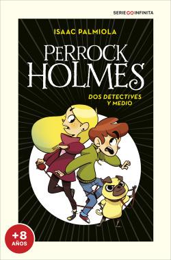 Dos detectives y medio (EDICIÓN ESCOLAR) (Serie Perrock Holmes 1)