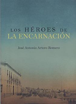 LOS HÉROES DE LA ENCARNACIÓN
