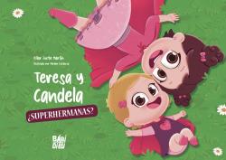 Teresa y Candela, ¿superhermanas?