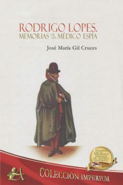 RODRIGO LOPES, MEMORIAS DE UN MÉDICO ESPÍA