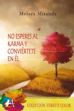 No esperes al karma y conviertete en el