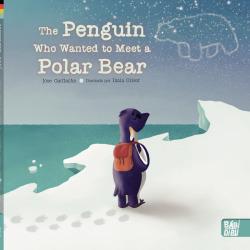 The Penguin Who Wanted to Meet a Polar Bear