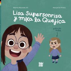 Lisa Supersonrisa y Mika la Quejica