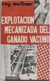 EXPLOTACIÓN MECANIZADA DEL GANADO VACUNO