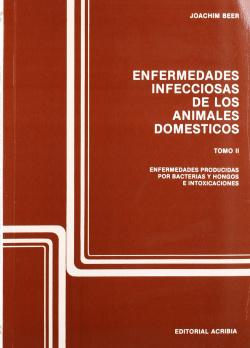 ENFERMEDADES INFECCIOSAS DE LOS ANIMALES DOMÉSTICOS. TOMO 2. ENFERMEDADES BACTERIANAS, FÚNGICAS E IN