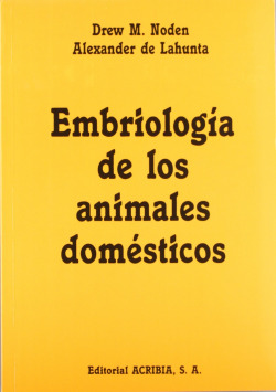 EMBRIOLOGÍA DE LOS ANIMALES DOMÉSTICOS. MECANISMOS DE DESARROLLO/MALFORMACIONES