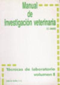 MANUAL DE INVESTIGACIÓN VETERINARIA. TÉCNICAS DE LABORATORIO VOLUMEN II