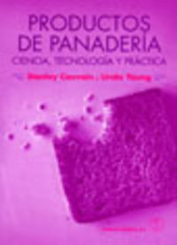 PRODUCTOS DE PANADERÍA. CIENCIA, TECNOLOGÍA/PRÁCTICA