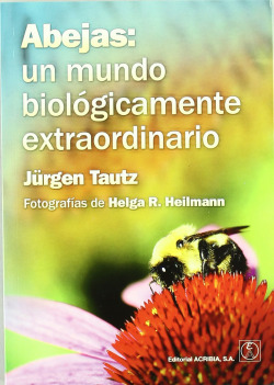 ABEJAS: UN MUNDO BIOLÓGICAMENTE EXTRAORDINARIO