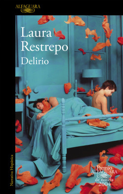 Delirio - premio alfaguara 2004