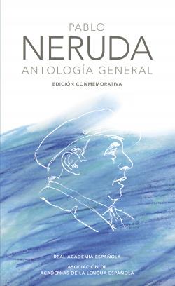 Pablo Neruda. Antología general