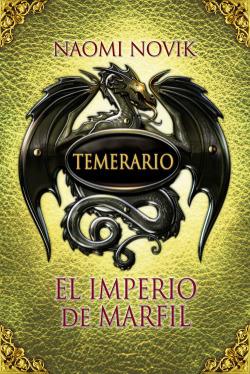 Temerario 4. El imperio de marfil (Edición en cartoné)