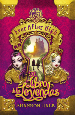 Ever After High. El Libro del Destino