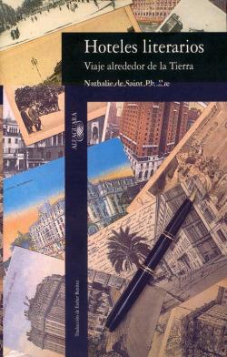 Hoteles literarios. viaje alrededor de.. ''fuera coleccion''