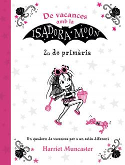 VACANCES ISADORA MOON 2N DE PRIMÀRIA