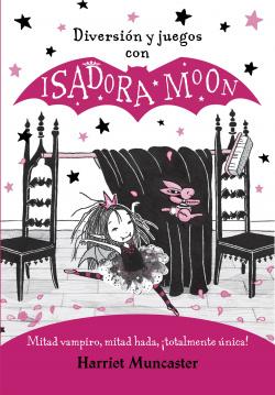Diversión y juegos con Isadora Moon (Isadora Moon)