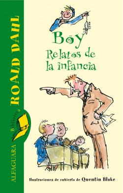 Boy. Relatos de la infancia (Biblioteca Roald Dahl)