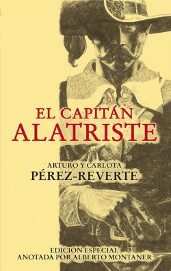 El capitán Alatriste (Edición anotada por Alberto Montaner)