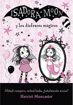 ISADORA MOON Y LOS DISFRACES MAGICOS