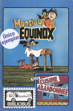 Monsiuer Equinox. L'usine adandonnée