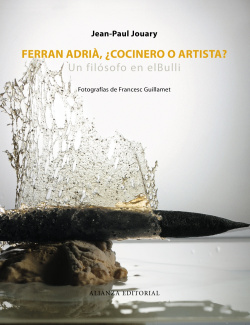 Ferran Adriá. ¿Cocinero o artista?