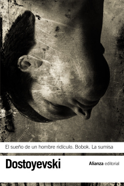 El sueño de un hombre ridiculo -Bobok -La sumisa