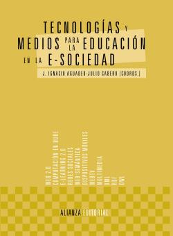 TECNOLOGIAS Y MEDIOS PARA LA EDUCACION EN LA E-SOCIEDAD