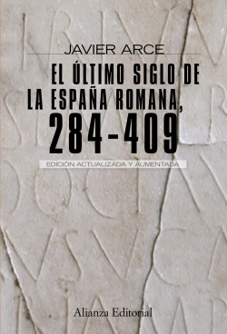 El ultimo siglo de la España romana (284-409)