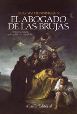 El abogado de las brujas: brujeria vasca e Inquisicion Española