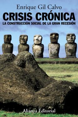 Crisis cronica: la construccion social de la gran recesion