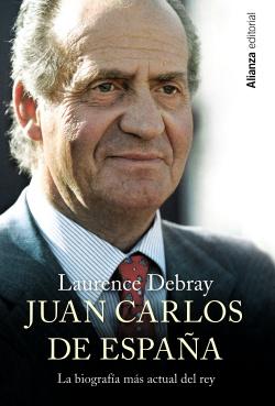 Juan Carlos de España: la biografía más actual del Rey