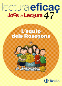 (CAT).47.L'EQUIP DELS ROSEGONS. (JOCS DE LECTURA)