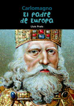 Carlomagno el padre de Europa