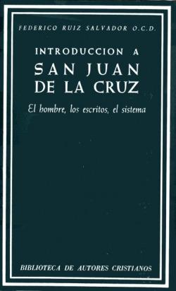 Introducción a San Juan de la Cruz.El hombre, los escritos, el sistema