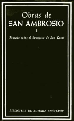 Obras de San Ambrosio.Tratado sobre el Evangelio de San Lucas